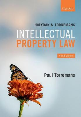 9780198836452 - Holyoak and Torremans Intellectual Property Law