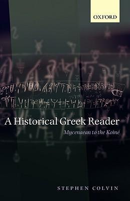 9780199226597 - A Historical Greek Reader: Mycenaean to the Koine