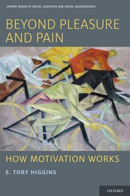 9780199765829 - Beyond Pleasure and Pain: How Motivation Works