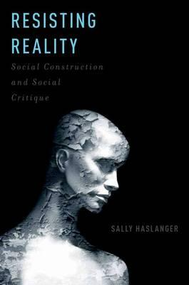 9780199892624 - Resisting Reality: Social Construction and Social Critique