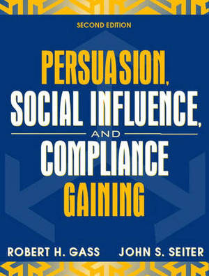 9780205359523 - Persuasion, social influence, and compliance gaining