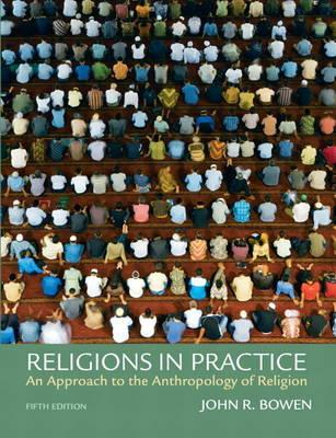 9780205795253 - Religions in practice an approach to the anthropology of religion