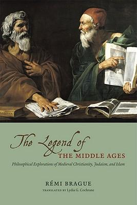9780226070810 - The legend of the middle ages: philosophical explorations of medieval