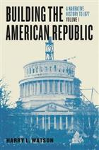 9780226300511 Building the American Republic, Volume 1: A Narrative History to 1877