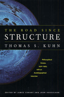9780226457994 - The Road Since Structure: Philosophical Essays, 1970-1993, with an Autobiographical Interview