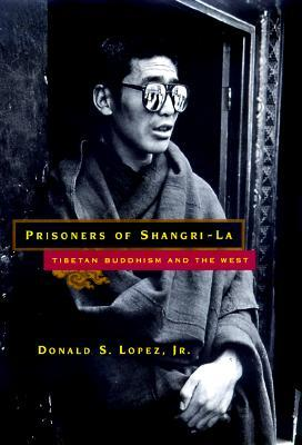 9780226493114 - Prisoners of shangri-la tibetan buddhism and the west