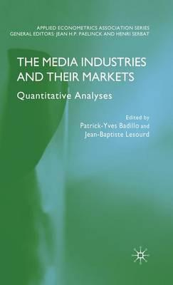 9780230277700 - The media industries and their markets:quantitative analyses