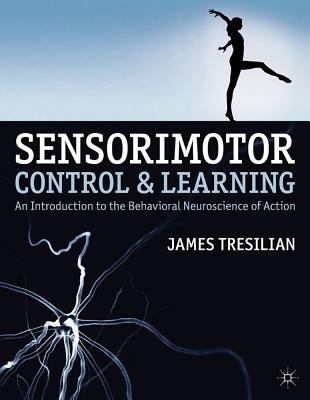 9780230371057 - Sensorimotor control and learning: An introduction to the behavioral neuroscience of action