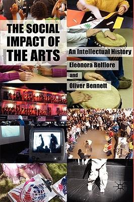 9780230572553 - The social impact of the arts an intellectual history