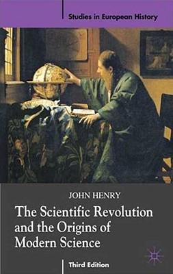 9780230574380 - The scientific revolution and the origins of modern science