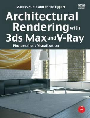 9780240814773 - Architectural Rendering with 3ds Max and V-Ray: Photorealistic Visualization