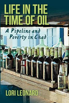 9780253019837 - Life in the Time of Oil: A Pipeline and Poverty in Chad