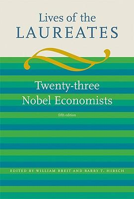 9780262012768 - Lives of the laureates twenty - three nobel economists