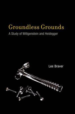 9780262016896 - Groundless grounds: a study of wittgenstein and heidegger