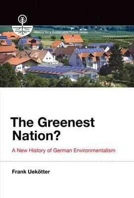 9780262027328 - The Greenest Nation?: A New History of German Environmentalism