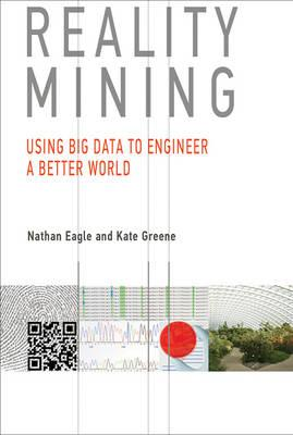 9780262027687 - Reality Mining: Using Big Data to Engineer a Better World