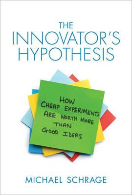 9780262028363 - The Innovator's Hypothesis: How Cheap Experiments Are Worth More Than Good Ideas