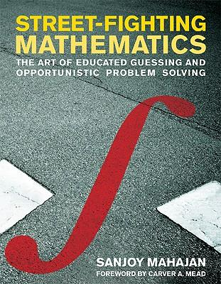 9780262514293 - Street - fighting mathematics : the art of educated guessing and opportunistic problem solving