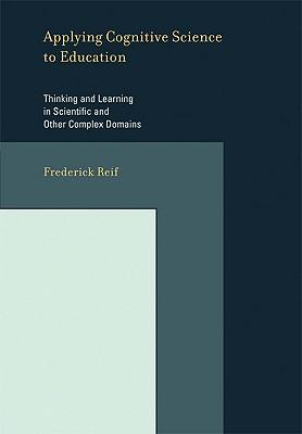 9780262515146 - Applying cognitive science to education thinking and learning in scientific and other complex domain