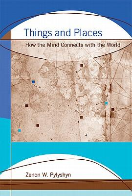 9780262516143 - Things and places how the mind connects with the world
