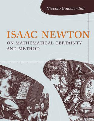 9780262516488 - Isaac newton on mathematical certainty and method