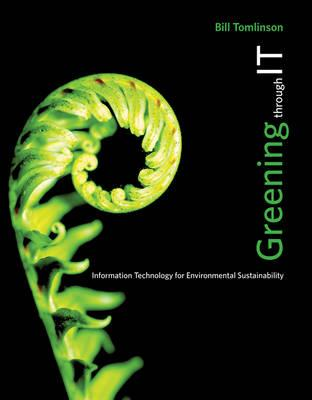 9780262517508 - Greening through it: information technology for environmental sustainability