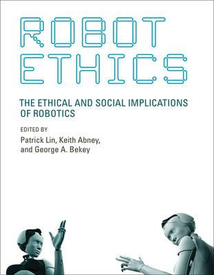 9780262526005 - Robot Ethics: The Ethical and Social Implications of Robotics