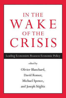 9780262526821 - In the Wake of the Crisis: Leading Economists Reassess Economic Policy