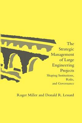 9780262526982 - The Strategic Management of Large Engineering Pr - Shaping Institutions, Risks, and Governance Governance