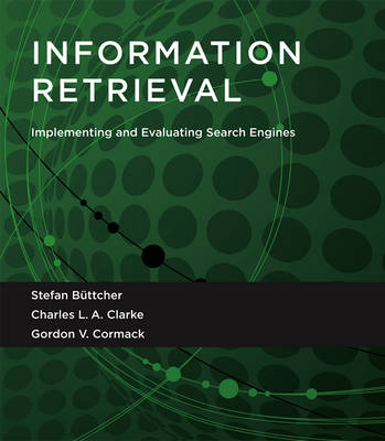 9780262528870 - Information Retrieval: Implementing and Evaluating Search Engines