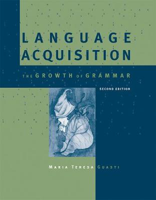 9780262529389 - Language Acquisition: The Growth of Grammar