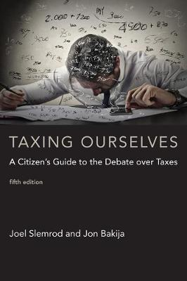 9780262533171 - Taxing Ourselves: A Citizen's Guide to the Debate over Taxes