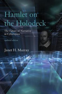 9780262533485 - Hamlet on the Holodeck: The Future of Narrative in Cyberspace
