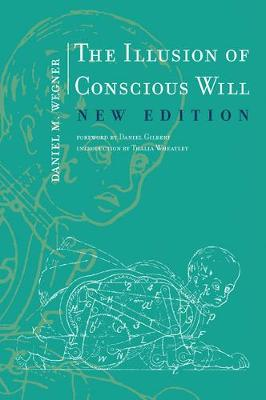 9780262534925 - The Illusion of Conscious Will