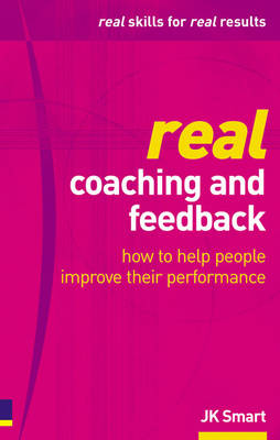 9780273663287 - Real coaching and feedback how to help people improve their performance