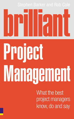9780273722328 - Brilliant project management what the best project managers know, do and say