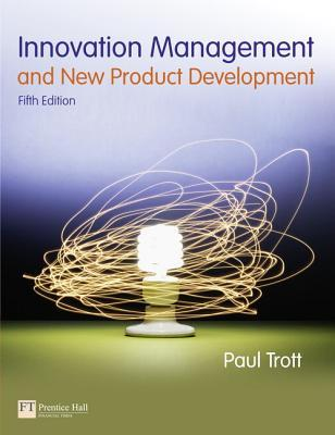 9780273736561 - Innovation management and new product development