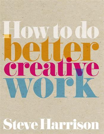 9780273742197 - How to do better creative work