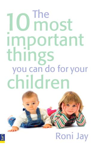 9780273747215 - The 10 Most Important Things You Can Do For Your Children