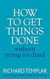 9780273751106 - How to get things done without trying too hard