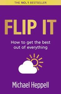 9780273761211 - Flip it: how to get the best out of everything