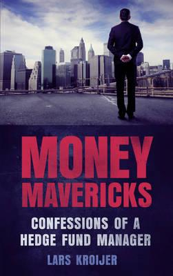 9780273772507 - Money mavericks: confessions of a hedge fund manager