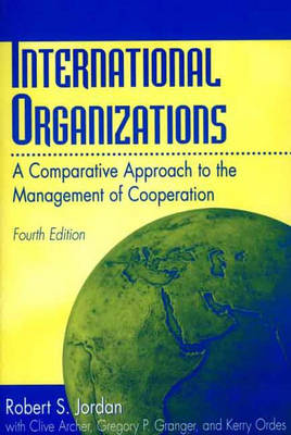 9780275965501 - International organizations a comparative approach to the ma nagement of cooperation