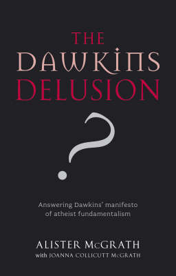 9780281059270 - The dawkins delusion? atheist fundamentalism and the denial of the divine