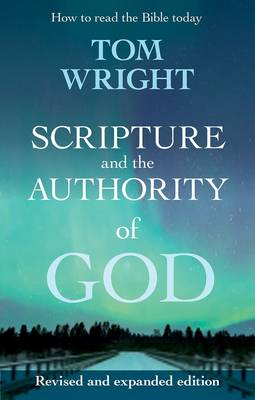 9780281071432 - Scripture and the Authority of God: How to Read the Bible Today