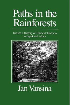 9780299125745 - Paths in the Rainforests: Toward a History of Political Tradition in Equatorial Africa
