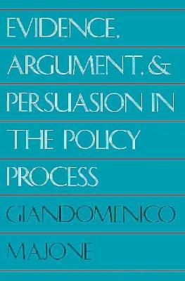 9780300052596 - Evidence, argument, and persuasion in the policy process