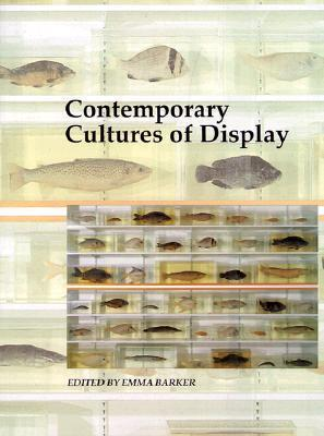 9780300077834 - Contemporary cultures of display