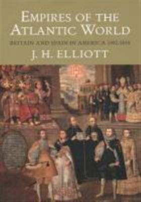 9780300123999 - Empires of the atlantic world britain and spain in america 1492 - 1830