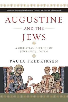 9780300166286 - Augustine and the jews: a christian defense of jews and judaism